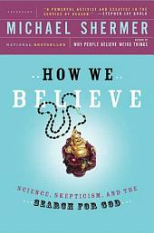 How We Believe: Science, Skepticism, and the Search for God, Edition 2