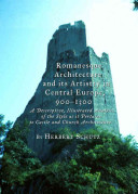 Romanesque Architecture and Its Artistry in Central Europe  900 1300 PDF