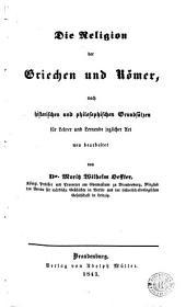 Die Religion der Griechen und Römer: nach historischen und philosophischen Grundsätzen für Lehrer und Lernende jeglicher Art