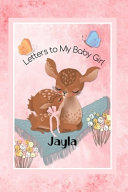 Jayla Letters to My Baby Girl