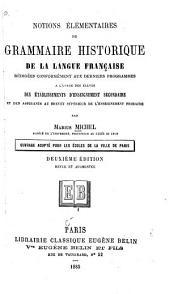 Notions élémentaires de grammaire historique de la langue française: rédigées conformément aux derniers programmes à l'usage des élèves des établissements d'enseignement secondaire