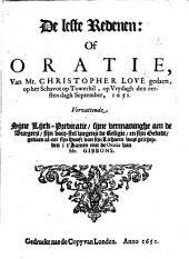 De leste Redenen: of oratie, von Mr. C. Love ... Vervattende sijne Lijck-predicatie, sijne vermaninghe aen de Burgers ... en sijn gebedt ... t'samen met de oratie van Mr. Gibbons. [Translated from the English.]