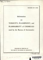 Information on Toxicity  Flashpoint  and Flammability of Chemicals Used by the Bureau of Aeronautics PDF
