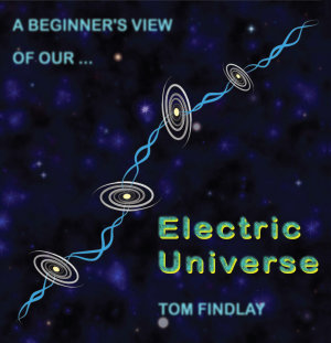 A Beginner s View of Our Electric Universe