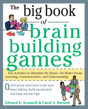 The Big Book of Brain Building Games  Fun Activities to Stimulate the Brain for Better Learning  Communication and Teamwork