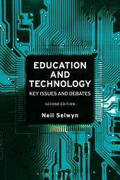 Education and Technology: Key Issues and Debates, Edition 2
