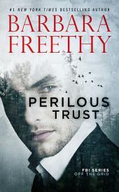 Perilous Trust (Off the Grid: FBI Series #1)