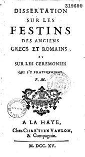 Dissertation sur les festins des anciens Grecs et Romains et sur les cérémonies qui s'y pratiquaient, par Jean Muret