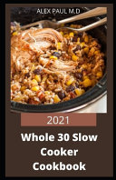 2021 Whole 30 Slow Cooker Cookbook