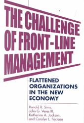 The Challenge of Front-line Management: Flattened Organizations in the New Economy