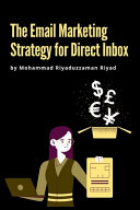 The Email Marketing Strategy for Direct Inbox