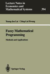 Fuzzy Mathematical Programming: Methods and Applications