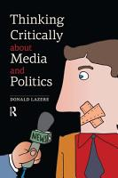 Thinking Critically about Media and Politics PDF