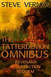 The Tatterdemon Omnibus: All Three Books In The Tatterdemon Trilogy