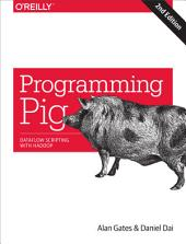 Programming Pig: Dataflow Scripting with Hadoop, Edition 2