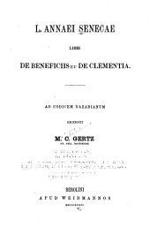 L. Annaei Senecae Libri De beneficiis et De clementia