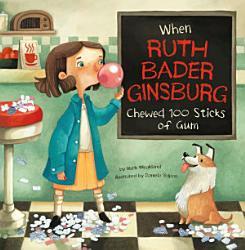 When Ruth Bader Ginsburg Chewed 100 Sticks Of Gum Book PDF