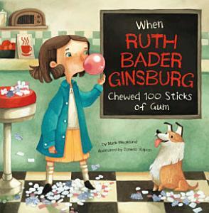 When Ruth Bader Ginsburg Chewed 100 Sticks of Gum