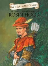The Merry Adventures Of Robinhood : Om Illustrated Classics