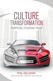 Culture Transformation: Purpose, Passion, Path