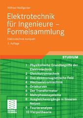 Elektrotechnik für Ingenieure - Formelsammlung: Elektrotechnik kompakt, Ausgabe 3