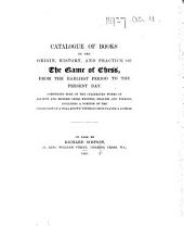 Catalogue of Books on the Origin, History, and Practice of the Game of Chess ... On sale by Richard Simpson, etc. MS. notes