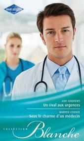 Un rival aux urgences - Sous le charme d'un médecin