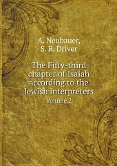 The Fifty-third chapter of Isaiah according to the Jewish interpreters
