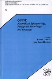 Quine: Naturalized Epistemology, Perceptual Knowledge and Ontology