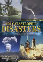 100 Catastrophic Disasters