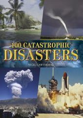 100 Catastrophic Disasters