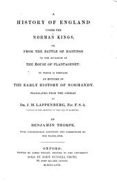 A History of England under the Norman Kings. ... To which is prefixed an epitome of the early history of Normandy. Translated from the German ... by B. Thorpe, with considerable additions and corrections by the translator