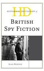 Historical Dictionary of British Spy Fiction