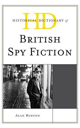 Historical Dictionary of British Spy Fiction PDF