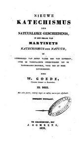Nieuwe katechismus der natuurlijke geschiedenis in den smaak van Martinets Katechismus der natuur, of Gesprekken van eenen vader met vijf kinderen, over de voornaamste onderwerpen uit de natuurlijke historie: voor min en meer gevorderden, Volume 3