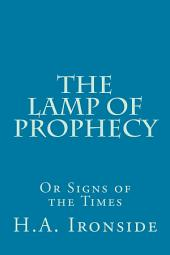 The Lamp of Prophecy: or Signs of the Times