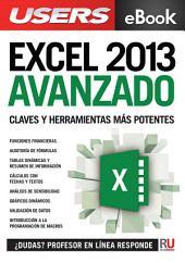 Excel 2013 Avanzado: Claves y herramientas más potentes: domine los secretos y sea un usuario profesional.