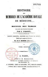 Histoire des membres de l'Académie royale de médecine, ou, recueil des éloges lus dans les séances publiques: Volume1