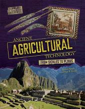 Ancient Agricultural Technology: From Sickles to Plows