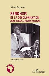 Senghor et la décolonisation: Radio Dissoo, la révolte paysanne