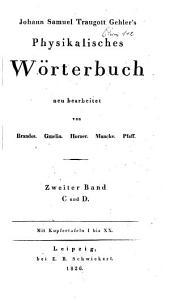 Physikalisches Wörterbuch: neu bearbeitet von Brandes, Gmelin, Horner, Muncke, Pfaff, Band 2