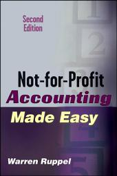 Not-for-Profit Accounting Made Easy: Edition 2