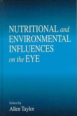 Nutritional and Environmental Influences on the Eye PDF