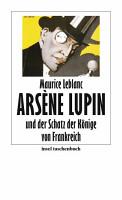 Ars  ne Lupin und der Schatz der K  nige von Frankreich PDF
