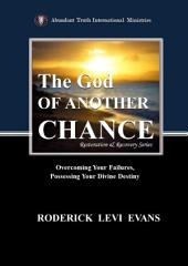 The God of Another Chance: Overcoming Your Failures, Possessing Your Divine Destiny