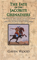 The Fate of the Jacobite Grenadiers PDF