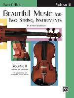 Beautiful Music for Two String Instruments  Book II for Two Cellos PDF