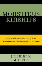 Monstrous Kinships: Realism and Attachment Theory in the Nineteenth and Early Twentieth Century Novel