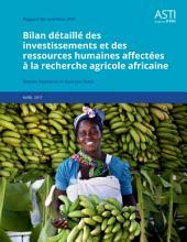 Bilan détaillé des investissements et des ressources humaines affectées à la recherche agricole africaine