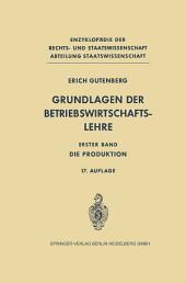 Grundlagen der Betriebswirtschaftslehre: Die Produktion, Ausgabe 17